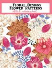 Floral Designs Flower Patterns Adult Coloring Book Cover Image