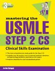 Mastering the USMLE Step 2 Cs, Third Edition Cover Image