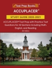ACCUPLACER Study Guide 2020-2021: ACCUPLACER Test Prep with Practice Test Questions for All Sections Including Math, English, and Reading [5th Edition Cover Image