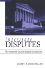 Interstate Disputes: The Supreme Court's Original Jurisdiction Cover Image