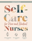 Self-Care for New and Student Nurses STUDENT WORKBOOK Cover Image
