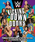 WWE Kicking Down Doors: Female Superstars Are Ruling the Ring and Changing the Game! Cover Image