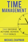 Time Management: Achieve your Goals - Time Management Skills: Time Management, Increase your Productivity, Time Management Skills, Time Cover Image