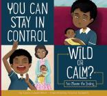 You Can Stay in Control: Wild or Calm? (Making Good Choices) Cover Image