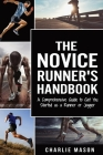 Runner's Handbook: A Comprehensive Guide to Get You Started as a Runner or Jogger Cover Image