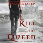 Kill the Queen Lib/E: A Crown of Shards Novel Cover Image
