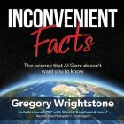 Inconvenient Facts: The Science That Al Gore Doesn't Want You to Know Cover Image