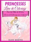 Livre de Coloriage de Princesses: Pour les Filles de 10 Ans (Livres de Coloriage pour Enfants) Cover Image