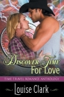 Discover Time For Love (Forward in Time, Book Two): Time Travel Romance Anthology Cover Image
