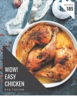 Wow! 185 Easy Chicken Recipes: An Easy Chicken Cookbook You Will Love Cover Image