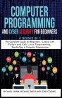 Computer Programming and Cyber Security for Beginners: 4 BOOKS IN 1: The Complete Guide for Beginners, Coding whit Python and Kali Linux Programming, Cover Image