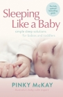 Sleeping Like a Baby: Simple Sleep Solutions for Babies and Toddlers Cover Image
