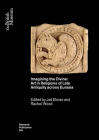 Imagining the Divine: Art in Religions of Late Antiquity Across Eurasia (British Museum Research Publications #234) Cover Image