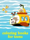Coloring Books For Teens: Coloring Pages, cute Pictures for toddlers Children Kids Kindergarten and adults Cover Image