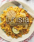 Tunisia: From Tunis to Sfax Taste Delicious Cooking from Tunisia Cover Image