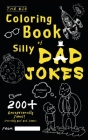The Big Coloring Book of Silly Dad Jokes: Exceptionally 200+ Jokes! (Terribly Bad Dad Jokes) Cover Image