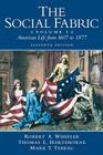 The Social Fabric, Volume I: American Life from 1607 to 1877 Cover Image