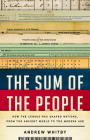 The Sum of the People: How the Census Has Shaped Nations, from the Ancient World to the Modern Age Cover Image