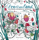 Dreamland: Coloring Whimsical Worlds Cover Image