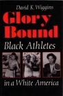 Glory Bound: Black Athletes in a White America (Sports and Entertainment) Cover Image