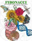 Fibonacci: Discovering the Golden Sequence Behind Nature: A Coloring Book for Adults Cover Image