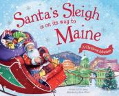 Santa's Sleigh Is on Its Way to Maine: A Christmas Adventure Cover Image