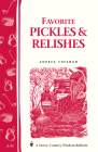 Favorite Pickles & Relishes: Storey's Country Wisdom Bulletin A-91 (Storey Country Wisdom Bulletin) Cover Image