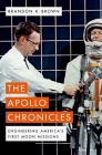 The Apollo Chronicles: Engineering America's First Moon Missions Cover Image