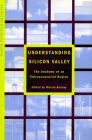 Understanding Silicon Valley: The Anatomy of an Entrepreneurial Region (Stanford Business Books) Cover Image