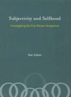Subjectivity and Selfhood: Investigating the First-Person Perspective (Bradford Books) Cover Image