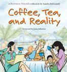 Coffee, Tea, and Reality Cover Image