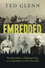 Embedded: Two Journalists, a Burlesque Star, and the Expedition to Oust Louis Riel Cover Image