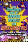 The Mammoth Book of Graphic Novels for Minecrafters: Three Unofficial Adventures for Minecrafters (Unofficial Graphic Novel for Minecrafter) Cover Image
