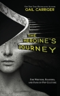 The Heroine's Journey: For Writers, Readers, and Fans of Pop Culture Cover Image