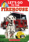 Let's Go to the Firehouse (Little Scholastic) Cover Image