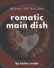 Bravo! 365 Romantic Main Dish Recipes: An Inspiring Romantic Main Dish Cookbook for You Cover Image