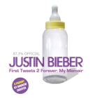 Justin Bieber: First Tweets 2 Forever: My Memoir: A Parody Cover Image