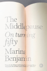 The Middlepause: On Life After Youth Cover Image
