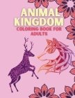 Animal Kingdom Coloring Book for Adults Cover Image