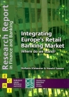 Integrating Europe's Retail Banking Market:: Where Do We Stand? (Research Report in Finance and Banking) Cover Image