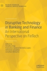 Disruptive Technology in Banking and Finance: An International Perspective on Fintech (Palgrave Studies in Financial Services Technology) Cover Image