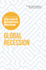 Global Recession: The Insights You Need from Harvard Business Review Cover Image