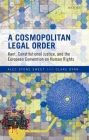 A Cosmopolitan Legal Order: Kant, Constitutional Justice, and the European Convention on Human Rights Cover Image