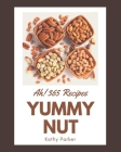 Ah! 365 Yummy Nut Recipes: A Yummy Nut Cookbook You Will Love Cover Image
