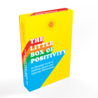 The Little Box of Positivity: 52 beautiful cards of uplifting quotes and inspiring affirmations Cover Image