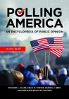 Polling America [2 Volumes]: An Encyclopedia of Public Opinion, 2nd Edition Cover Image