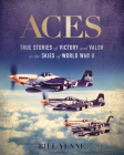 Aces: True Stories of Victory and Valor in the Skies of World War II Cover Image