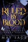 Ruled by Blood: An Unseelie Fae Fantasy Standalone Cover Image