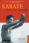 Karate the Art of Empty-Hand Fighting: The Classic Work on Traditional Japanese Karate Cover Image