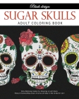 Sugar Skulls: Adult Coloring Book Cover Image
